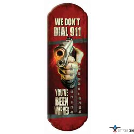 """RIVERS EDGE THERMOMETER """"WE DON'T DIAL 911"""""""