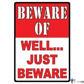 "RIVERS EDGE SIGN 12""x17"" ""BEWARE OF WELL JUST BEWARE"""