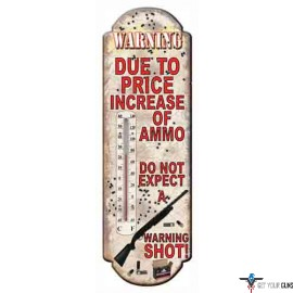 """RIVERS EDGE THERMOMETER """"DUE TO PRICE INCREASE OF AMMO"""