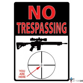 """RIVERS EDGE SIGN 12""""X17"""" TRESPASSING YOU'RE HERE"""