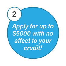 Apply for up to $5000 with no affect to your credit